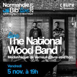Affiche Normandie Bib Live pour le concert de The National Wood Band